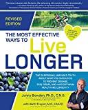 img - for The Most Effective Ways to Live Longer, Revised: The Surprising, Unbiased Truth About What You Should Do to Prevent Disease, Feel Great, and Have Optimum Health and Longevity book / textbook / text book