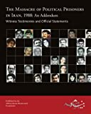 The Massacre of Political Prisoners in Iran 1988, Abdorrahman Boroumand Foundation, 0984405437