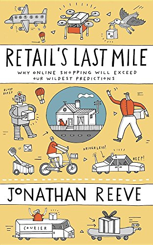 Retail's Last Mile: Why Online Shopping Will Exceed Our Wildest Predictions