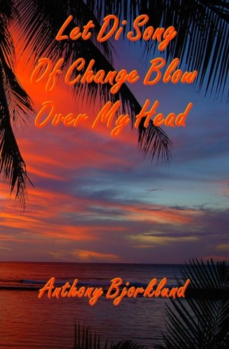 """Let Di Song Of Change Blow Over My Head (Di Island Song Series, Volume 3), the sequel to """"Jack And Di Rum Song"""" ebook"""