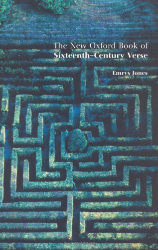 The New Oxford Book of Sixteenth-Century Verse (Oxford Books of Verse)