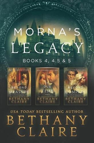 Morna's Legacy: Books 4, 4.5, & 5: Scottish Time Travel Romances (Morna's Legacy Collections) (Volume 2) by Bethany Claire Books