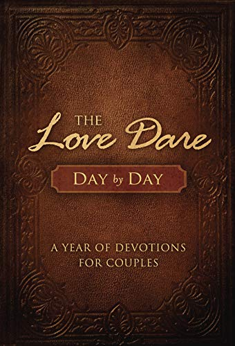 (The Love Dare Day by Day: A Year of Devotions for Couples)