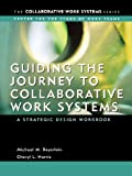 Guiding the Journey to Collaborative Work Systems:A Strategic Design Workbook