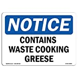 OSHA Notice Sign - Contains Waste Cooking Grease | Choose from: Aluminum, Rigid Plastic or Vinyl Label Decal | Protect Your Business, Construction Site, Warehouse & Shop Area |  Made in The USA