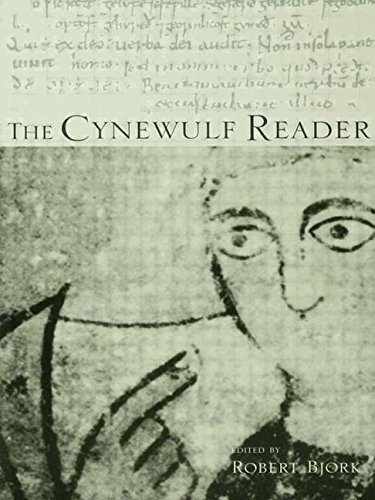 The Cynewulf Reader (Basic Readings in Anglo-Saxon England) by Robert E Bjork