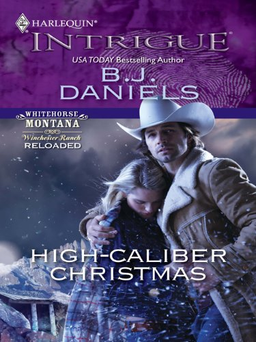 High-Caliber Christmas (Whitehorse, Montana: Winchester Ranch Reloade)