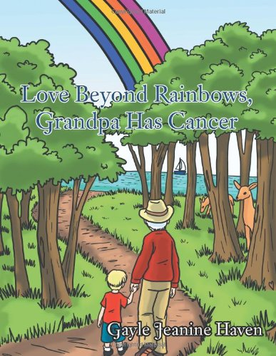 Love Beyond Rainbows, Grandpa Has Cancer pdf epub
