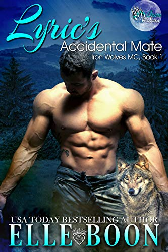 Lyric's Accidental Mate (Iron Wolves MC 1 ) by [Boon, Elle]