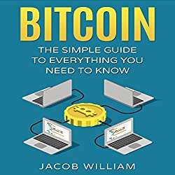 Bitcoin: The Simple Guide to Everything You Need to Know