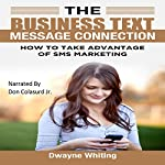 The Business Text Message Connection | Dwayne Whiting