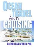 Ocean Travel and Cruising, Arthur Asa Berger and Kaye Sung Chon, 0789021986