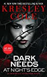 Dark Needs at Night's Edge (Immortals After Dark)