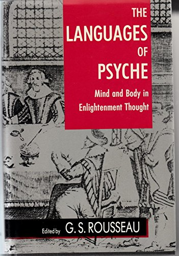 The Languages of Psyche: Mind and Body in Enlightenment Thought (Clark Library Professorship, UCLA) by University of California Press