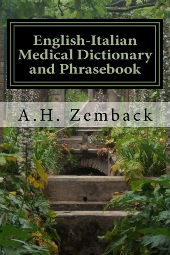Read Online English-Italian Medical Dictionary and Phrasebook: Italian-English (English and Italian Edition) pdf