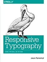 Responsive Typography: Using Type Well on the Web Front Cover