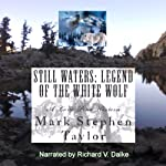 Still Waters: Legend of the White Wolf (A Lone Pine Western) | Mark Stephen Taylor