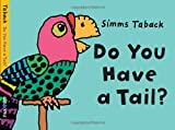 Do You Have a Tail?, Simms Taback, 1609052587