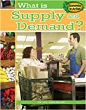 img - for What Is Supply and Demand? (Economics in Action (Library)) book / textbook / text book