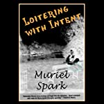 Loitering with Intent | Muriel Spark
