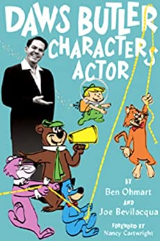 DAWS BUTLER, CHARACTER ACTOR by [Ohmart, Ben, Bevilacqua, Joe]