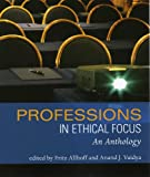Professions in Ethical Focus: An Anthology, , 1551116995