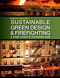 Sustainable Green Design and Firefighting: A Fire Chief's Perspective (Go Green with Renewable Energy Resources)