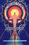 img - for The Projection of the Astral Body book / textbook / text book