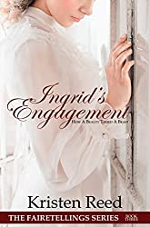 Ingrid's Engagement: How A Beauty Tamed A Beast (Fairetellings Book 3)