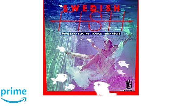 Swedish Fish - Housed Up - Electro, Trance & Deep House ...