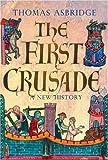 The First Crusade, Thomas S. Asbridge, 0195178238