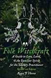 Folk Witchcraft: A Guide to Lore, Land, & the