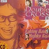 Double Cross / Kahtey Hain Mujhko Raja (1999-08-03)
