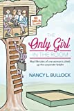 Download The Only Girl in the Room: Real Life Tales of One Woman's Climb Up the Corporate Ladder in PDF ePUB Free Online