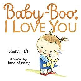 Baby Boo, I Love You by [Haft, Sheryl]