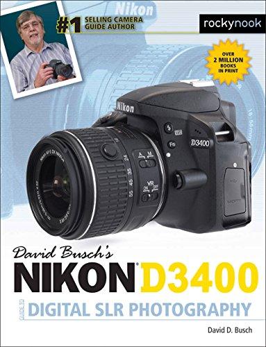 David Busch's Nikon D3400 Guide to Digital SLR Photography (The David Busch Camera Guide - Digital Nikon Instruction Books