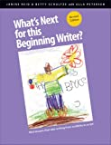 What's Next for This Beginning Writer?, Janine Reid and Betty Schultze, 1551382741