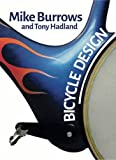 Bicycle Design: The Search for the Perfect Machine (Cyclebooks Series) by Mike Burrows