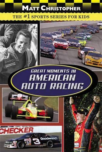 Download Great Moments in American Auto Racing (Matt Christopher) ebook
