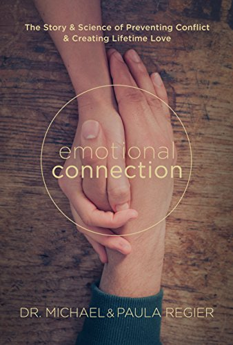 Download for free Emotional Connection: The Story and Science of Preventing Conflict and Creating Lifetime Love