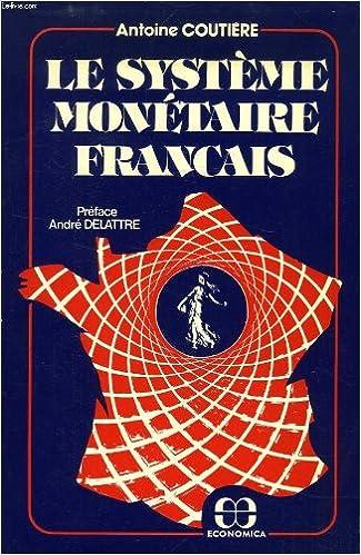 En ligne téléchargement gratuit Le Système monétaire français pdf, epub ebook
