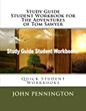 Study Guide Student Workbook for The Adventures of Tom Sawyer: Quick Student Workbooks