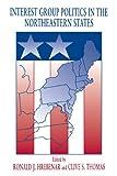 Interest Group Politics in the Northeastern States 9780271009018
