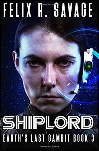 Book Shiplord: A First Contact Technothriller: Volume 3 (Earth's Last Gambit)