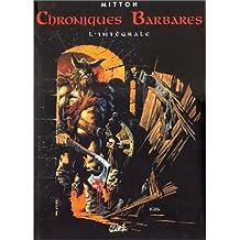 CHRONIQUES BARBARES L'INTEGRALE