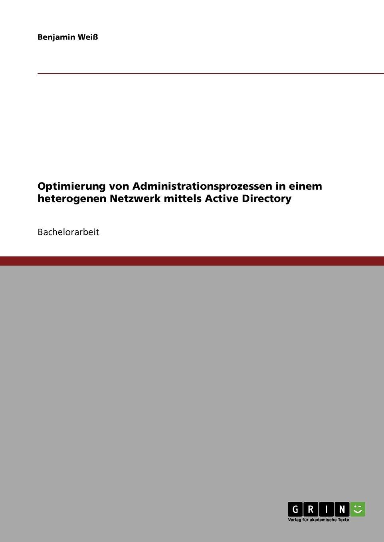 Download Optimierung von Administrationsprozessen in einem heterogenen Netzwerk mittels Active Directory (German Edition) pdf