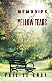 Memories of Yellow Tears, Phillis Knox, 1449780989