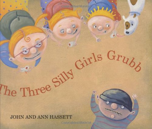 The Three Silly Girls Grubb by Brand: HMH Books for Young Readers