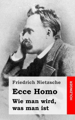 Ecce Homo - Ecce Homo: Wie man wird, was man ist (German Edition)