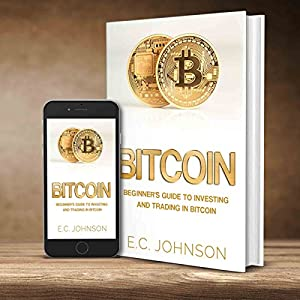 Bitcoin: Beginner's Guide to Investing and Trading in Bitcoin Audiobook